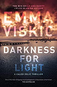 Darkness for Light (A Caleb Zelic thriller) by [Viskic, Emma]