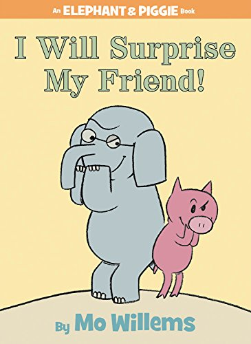 I Will Surprise My Friend! (An Elephant and Piggie Book)の詳細を見る