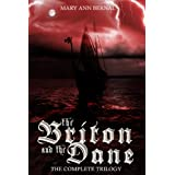 The Briton and the Dane The Complete Trilogy 2nd Edition (English Edition)