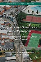 Inequality and Governance in the Metropolis: Place Equality Regimes and Fiscal Choices in Eleven Countries (Comparative Territorial Politics)