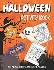 Halloween Activity Book For Kids (80 Pages Of Coloring, Mazes and Word Search): Halloween Workbook For Kids Ag