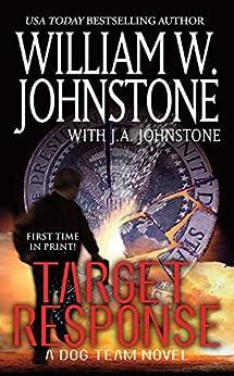 Target Response: (Dog Team Novels) by [Johnstone, William W., Johnstone, J.A.]