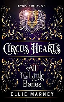 Circus Hearts: All The Little Bones by [Marney, Ellie]