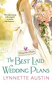 The Best Laid Wedding Plans: a charming southern romance of second chances (Magnolia Brides Book 1) by [Austin, Lynnette]