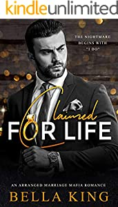 Claimed for Life: An Arranged Marriage Mafia Romance (English Edition)