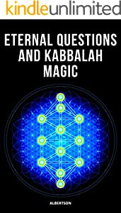 ETERNAL QUESTIONS AND  KABBALAH MAGIC (English Edition)