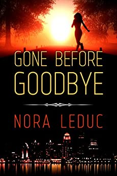 Gone Before Goodbye (Love &Mystery in the--6-oh-3 Book 1) by [LeDuc, Nora]
