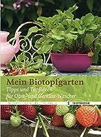 Mein Biotopfgarten: Tipps und Topfideen fuer Obst- und Gemuese-Nascher