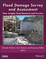 Flood Damage Survey and Assessment: New Insights from Research and Practice (Geophysical Monograph Series)