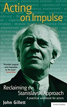 [Gillett, John]のActing on Impulse: reclaiming the Stanislavski approach: A practical workbook for actors