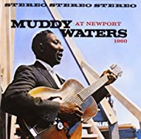 At Newport, 1960 by Muddy Waters (2001-02-27)