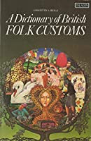 A Dictionary of British Folk Customs (Helicon reference classics)