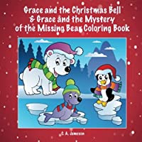 Grace and the Christmas Bell & Grace and the Mystery of the Missing Bear Coloring Book (Personalized Books for Children) [並行輸入品]