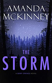 The Storm: A Berry Springs Novel (Berry Springs Series Book #3) by [McKinney, Amanda]