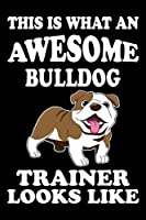 This is what an awesome Bulldog Trainer Looks Like: Funny Bulldog Training Log Book gifts. Best Dog Training Log Book gifts For Dog Lovers who loves Bulldog. Cute Bulldog Training Log Book Gifts is the perfect gifts.