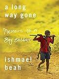 A Long Way Gone: Memoirs of a Boy Soldier (Thorndike Press Large Print Basic Series)