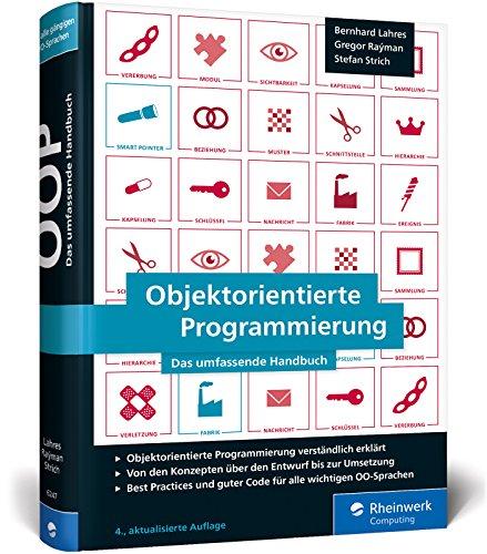 Download Objektorientierte Programmierung: Das umfassende Handbuch. Die Prinzipien guter Objektorientierung auf den Punkt erklaert 3836262479