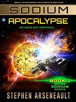 SODIUM Apocalypse: (Book 2) by [Arseneault, Stephen]