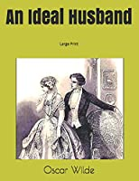 An Ideal Husband: Large Print