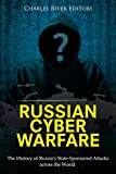 Russian Cyber Warfare: The History of Russia's State-Sponsored Attacks across the World (English Edition)