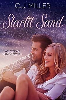 Starlit Sand: A Rockstar Romance (Ocean Sands Series Book 1) by [Miller, C.J.]