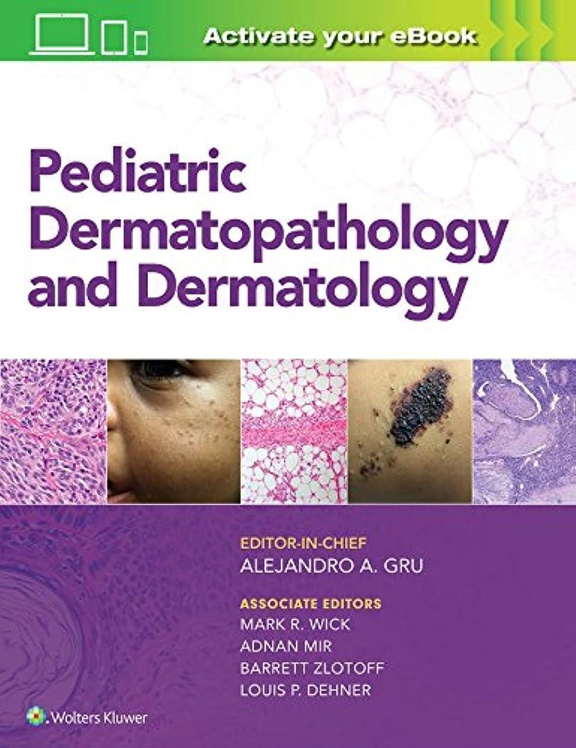 あざフィッティング提案するPediatric Dermatopathology and Dermatology