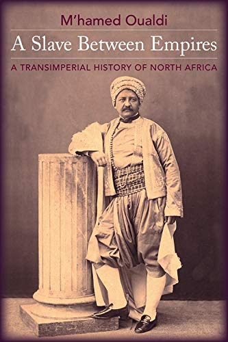 A Slave Between Empires: A Transimperial History of North Africa (English Edition)