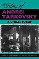 The Films of Andrei Tarkovsky: A Visual Fugue by Vida T. Johnson Graham Petrie(1994-12-22)