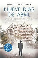 Nueve d?as de abril / Nine Days in April (Inspector Mascarell) (Spanish Edition) by Jordi Sierra I Fabra(2016-07-26)