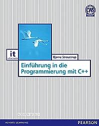 Einführung in die Programmierung mit C++ (Pearson Studium - IT)