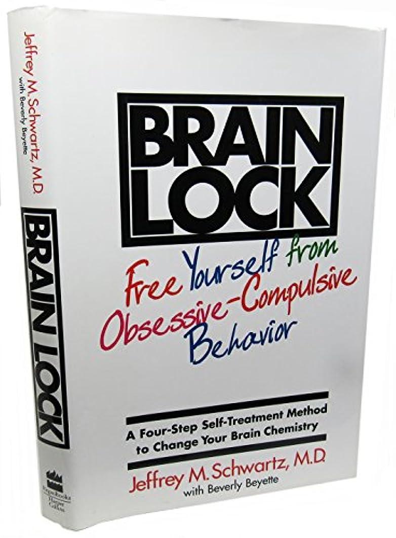 聖人そのお願いしますBrain Lock: Free Yourself from Obsessive-Compulsive Behavior : A Four-Step Self-Treatment Method to Change Your Brain Chemistry