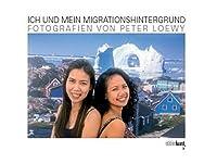 Ich und mein Migrationshintergrund: Fotografien von Peter Loewy