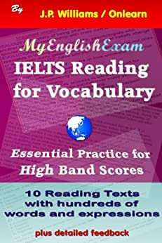 [Williams, J.P.]のIELTS Reading for Vocabulary: Essential Practice for High Band Scores (English Edition)