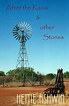 After the Rains & other Stories by [Ashwin, Hettie]