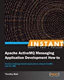 Instant Apache ActiveMQ Messaging Application Development How-to (English Edition)