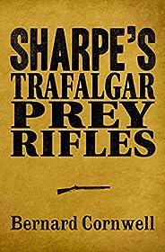 Sharpe 3-Book Collection 3: Sharpe's Trafalgar, Sharpe's Prey, Sharpe's Rifles (Sharpe Series)
