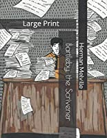Bartleby, the Scrivener: Large Print