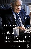 Unser Schmidt: Der Staatsmann und Publizist