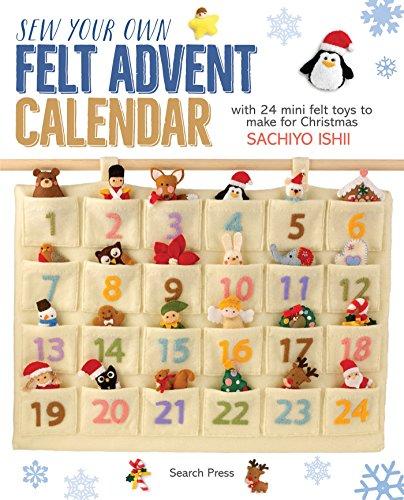 Sew Your Own Felt Advent Calendar: with ...