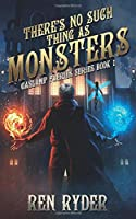 There's No Such Thing As Monsters: Gaslamp Faeries Series, Book 1