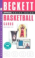 The Official 2008 Beckett Price Guide to Basketball Cards, 17th Edition (Official Price Guide to Basketball Cards)
