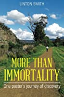 More Than Immortality: One Pastor's Journey of Discovery