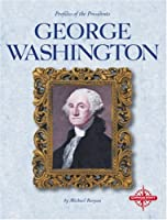 George Washington (Profiles of the Presidents)