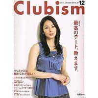 Clubism (クラビズム) 2006年 12月号 [雑誌]