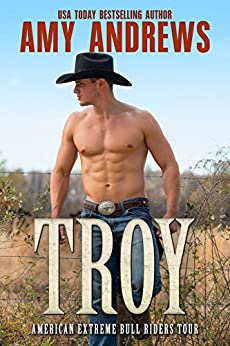 Troy (American Extreme Bull Riders Tour Book 5) by [Andrews, Amy ]