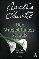 Der Wachsblumenstrauss: Ein Fall fuer Poirot