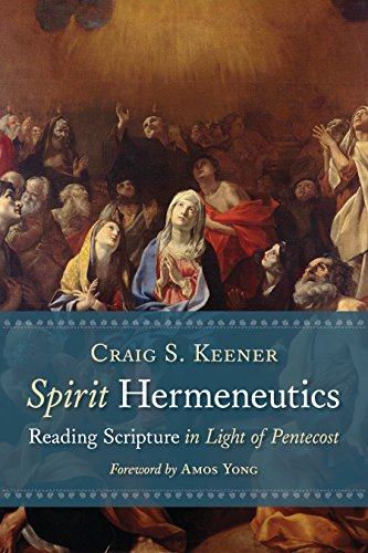 Spirit Hermeneutics: Reading Scripture in Light of Pentecostの詳細を見る