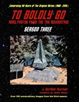 To Boldly Go: Rare Photos from the TOS Soundstage - Season Three [並行輸入品]