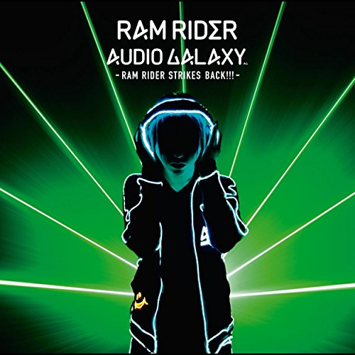 AUDIO GALAXY -RAM RIDER STRIKES BACK!!!-
