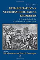 Rehabilitation of Neuropsychological Disorders: A Practical Guide for Rehabilitation Professionals